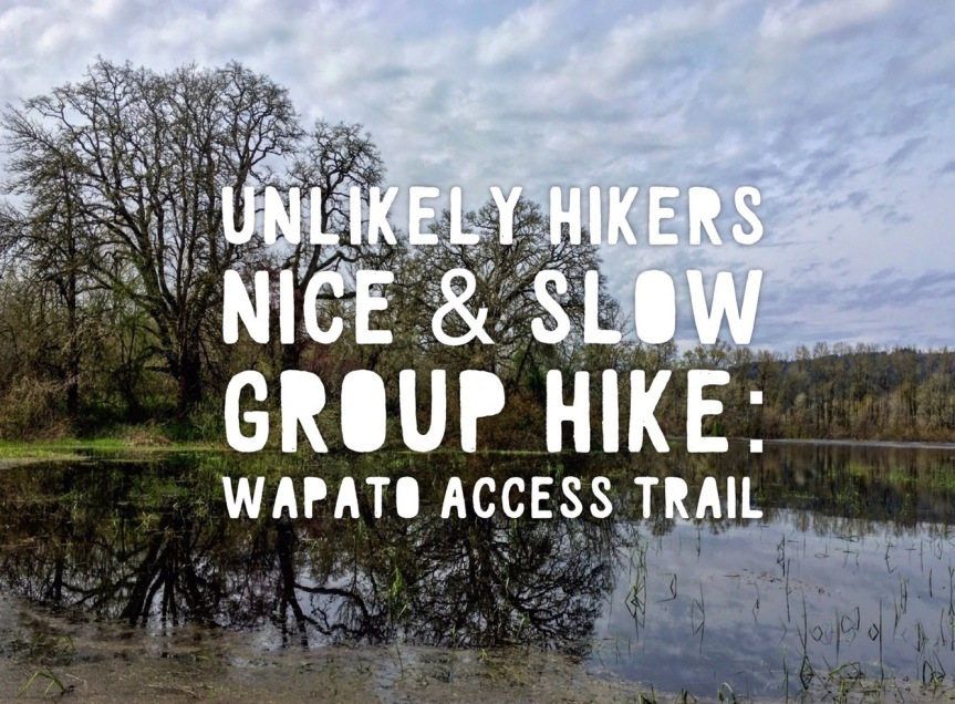 Unlikely Hikers Nice & Slow Group Hike – Wapato Access Trail