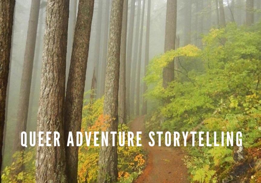Queer Adventure Storytelling – Feb14!