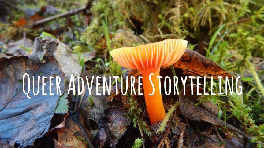 Queer Adventure Storytelling – April11!